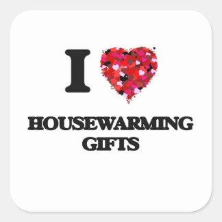 I Love Housewarming Gifts Square Sticker