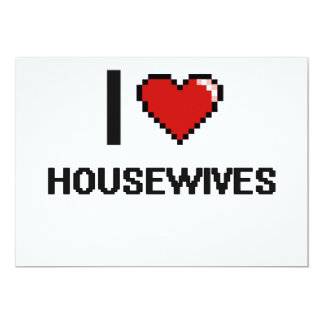 "I love Housewives 5"" X 7"" Invitation Card"