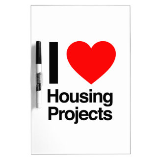 i love housing projects Dry-Erase board