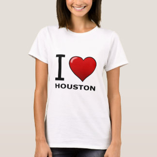 I LOVE HOUSTON, TX - TEXAS T-Shirt