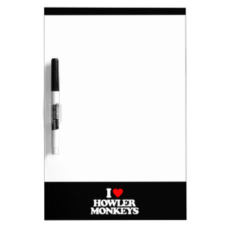 I LOVE HOWLER MONKEYS Dry-Erase BOARDS