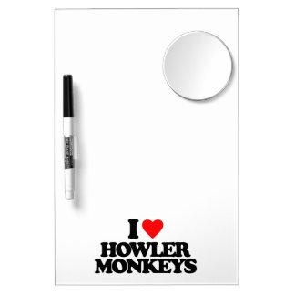 I LOVE HOWLER MONKEYS DRY ERASE WHITE BOARD