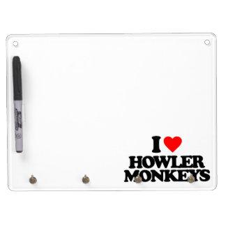 I LOVE HOWLER MONKEYS Dry-Erase WHITEBOARDS