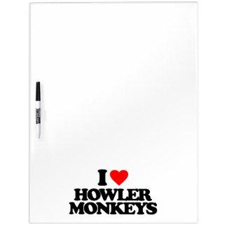 I LOVE HOWLER MONKEYS Dry-Erase WHITEBOARD