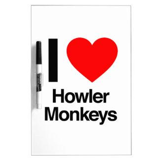 i love howler monkeys Dry-Erase board