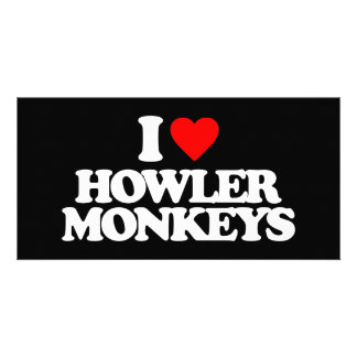 I LOVE HOWLER MONKEYS PHOTO CARD