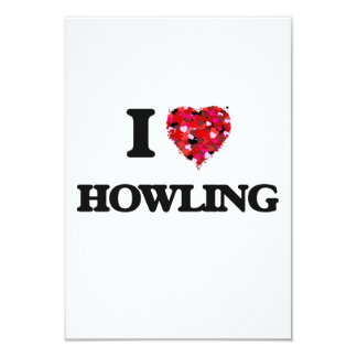I Love Howling 3.5x5 Paper Invitation Card