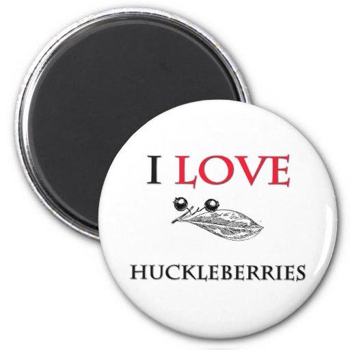 I Love Huckleberries Refrigerator Magnet