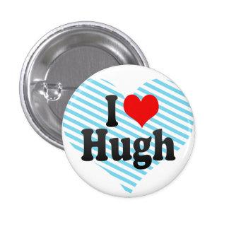 I love Hugh Button