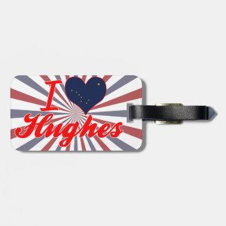 I Love Hughes, Alaska Bag Tags