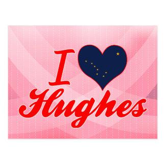 I Love Hughes, Alaska Post Card