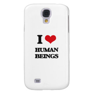 I love Human Beings Galaxy S4 Covers