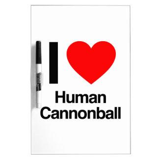 i love human cannonball Dry-Erase whiteboard