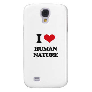 I love Human Nature Samsung Galaxy S4 Cases