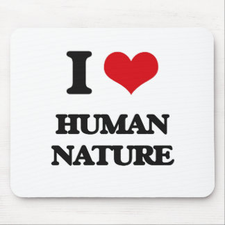 I love Human Nature Mouse Pad