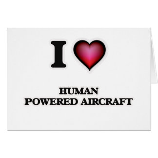 I Love Human Powered Aircraft Card