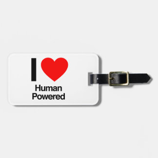 i love human powered tag for luggage