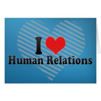 I Love Human Relations Greeting Card