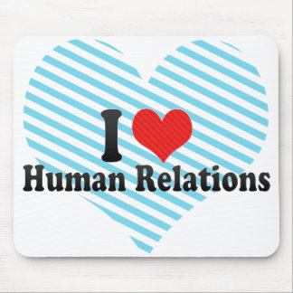 I Love Human Relations Mouse Pad