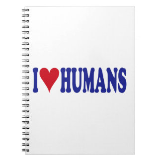 I Love Humans Notebook