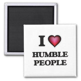 I love Humble People Magnet