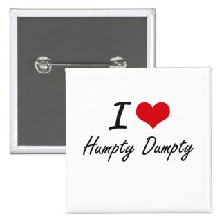 I love Humpty Dumpty 2 Inch Square Button