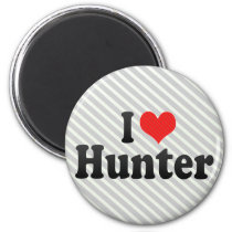 I Love Hunter Magnet