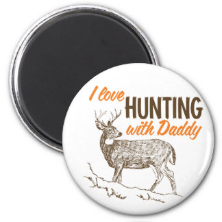 I love Hunting with Daddy Fridge Magnet