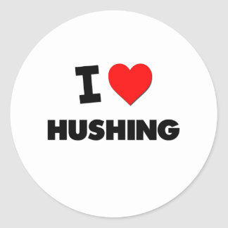 I Love Hushing Round Stickers
