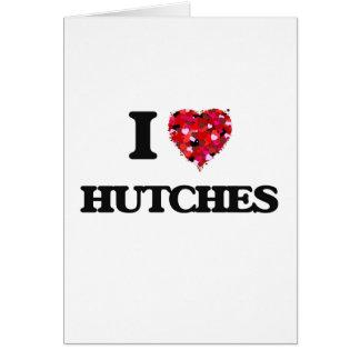 I Love Hutches Greeting Card