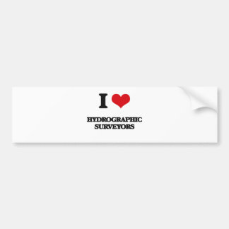 I love Hydrographic Surveyors Bumper Stickers