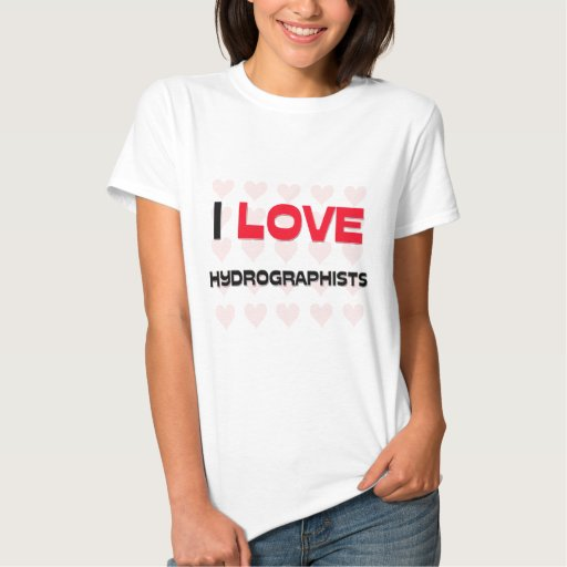 I LOVE HYDROGRAPHISTS TEES