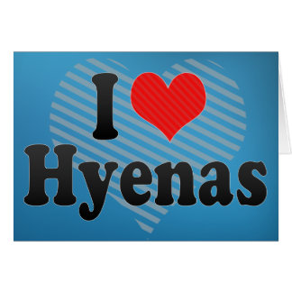 I Love Hyenas Cards