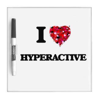 I Love Hyperactive Dry Erase Board