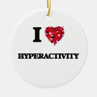 I Love Hyperactivity Double-Sided Ceramic Round Christmas Ornament
