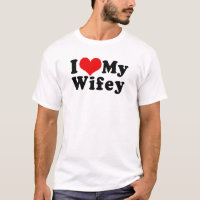 I Love (I Heart) My Wifey Wife Valentine's Day T-Shirt