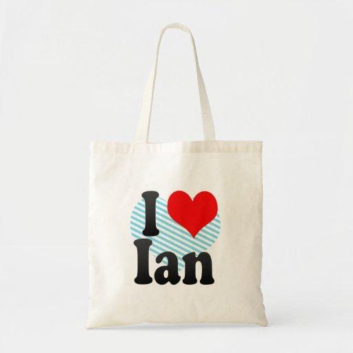 I love Ian Bag