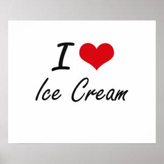 I Love Ice Cream artistic design Poster
