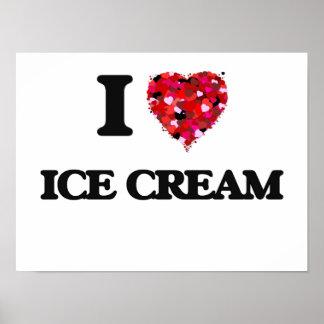 I Love Ice Cream food design Poster