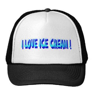 I LOVE ICE CREAM ! TRUCKER HAT