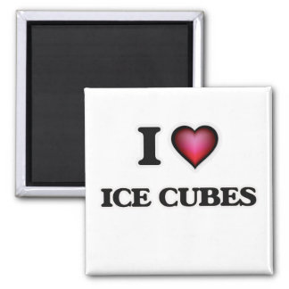 I love Ice Cubes Magnet