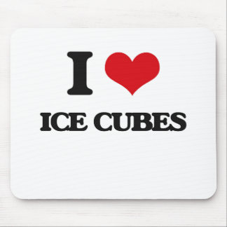 I love Ice Cubes Mouse Pad