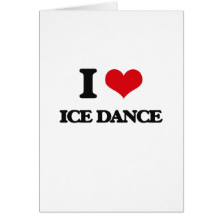 I Love Ice Dance Greeting Cards