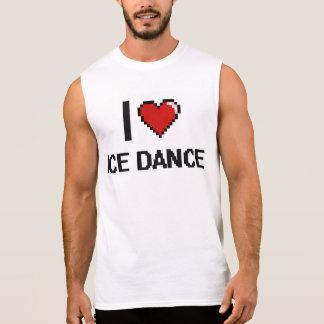 I Love Ice Dance Digital Retro Design Sleeveless T-shirts
