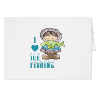 I Love Ice Fishing Greeting Card