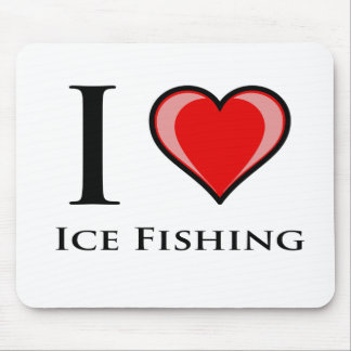 I Love Ice Fishing Mouse Pad
