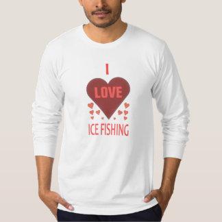I Love Ice Fishing T-Shirt