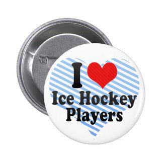 I Love Ice Hockey Players Button