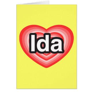 I love Ida. I love you Ida. Heart Card