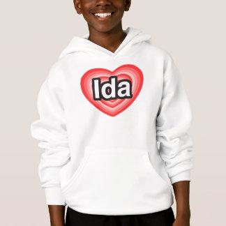 I love Ida. I love you Ida. Heart Hoodie